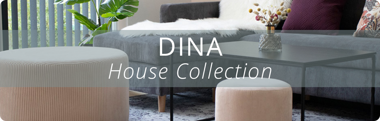 House Collection Dina
